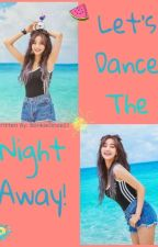 Dance The Night Away| Park Jihyo X Reader by BlinkieOnce27