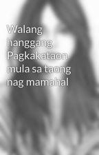 Walang hanggang Pagkakataon mula sa taong nag mamahal by iceslayerzxs
