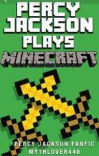 Percy Jackson plays MINECRAFT!!!!!!! by mythlover440