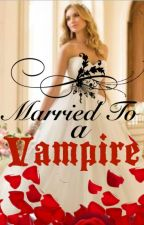 Married To A Vampire  by Elizaema