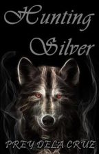 Hunting Silver by PreyDelaCruz