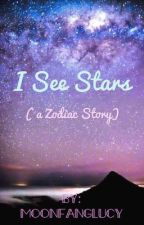 I see stars   A zodiac story.  by MoonFangLucy