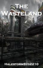 The Wasteland by HalestormSyd2210