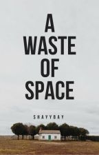 A Waste Of Space (Kellic One-Shot) by shayybay