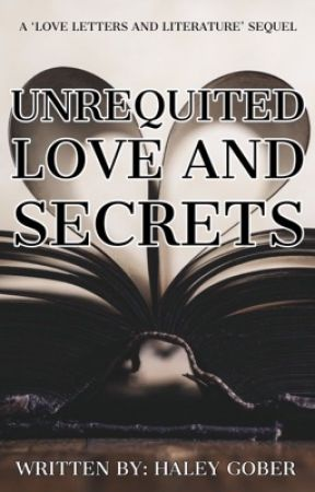 Unrequited Love And Secrets by MissMaven