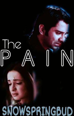 The Pain [Arshi] ✓ - 1: The Pain - Wattpad