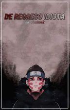 De regreso idiota. [Shinki] by HikariAnime2