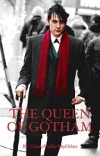The Queen of Gotham - (Oswald Cobblepot x reader) (The Penguin x Reader) by BonnieMilham8