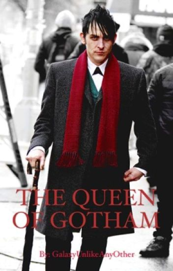 The Queen of Gotham - (Oswald Cobblepot x reader) (The Penguin x Reader)