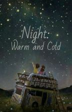 Night : Warm and Cold by tucanarigel