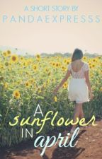 A Sunflower In April by PandaExpresss