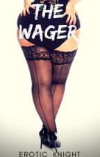 The Wager by Erotic_Knight