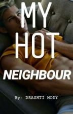 MY HOT NEIGHBOUR  by drashtimody