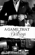 A Game That Destroys by WiseLemon