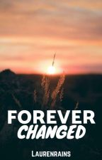 Forever Changed by laurenrains