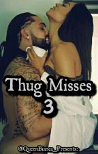 Thug Misses 3 by QueenBianca_