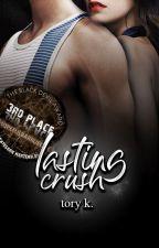 Lasting Crush ✔ by xHopefulbarruecox