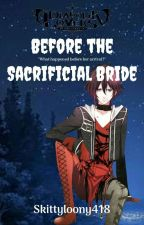 Before the Sacrificial bride - Diabolik Lovers Fanfic by skittyloony418