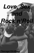 Love, Sex and Rock n' Roll (Short Stories) by yungh00dlum