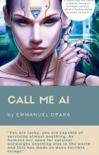 CALL ME AI by Mikey396