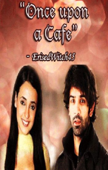 ArShi OS || Once Upon a Cafe - Erisedwitch45 - Wattpad