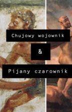 Chujowy wojownik & Pijany Czarownik by LykGorzalki