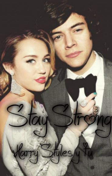 Stay Strong ♥ Harry Styles y Tu ♥