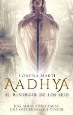 Aadhya: El resurgir de los Seid © by LorenaMy92