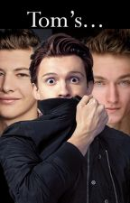 Tom's... (Gay Tom Holland FanFiction) by BlahBlah69-