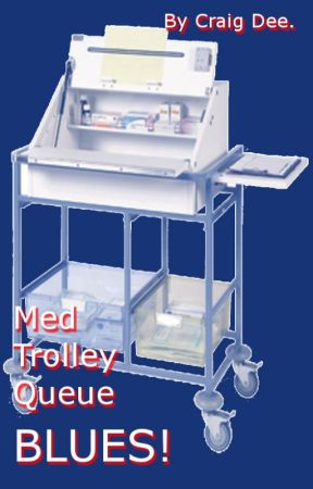 Med Trolley Queue Blues! by CraigDee