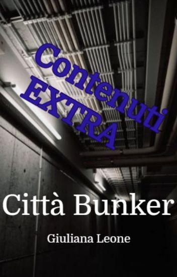 Contenuti Extra - Città Bunker