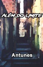 Além do limite by Antunes49