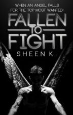 Fallen To Fight {On Hold} by She_Writes