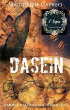 Dasein by maicondecapreo
