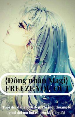 {Mê cung thần thoại: Magi} Freeze you out