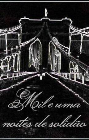 Mil e uma noites de solidão by LuizAugusto6