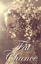 Fat Chance by IfAryaWrites