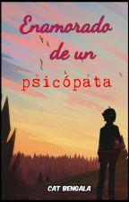 Enamorado de un psicópata by CatBengala