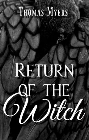 Return of the Witch || Book 1 of the Shadow Series {REWRITING} by Last_Apprentice