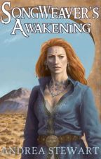 Songweaver's Awakening by AndreaGStewart