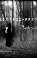 Undiscovered Mysteries by momojade12
