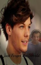 Just Forget The World (Larry Stylinson Mpreg AU) by _SweetDisposition_