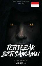 TERJEBAK BERSAMAMU by Virginia765
