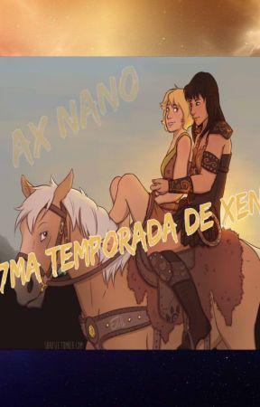 7ma TEMPORADA DE XENA - AX NANO - PAUSADO by AxNano