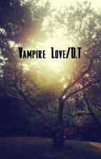 Vampire Love/D.T by dolanasshelmet