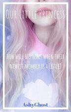 Our Little Princess (BTS x Little OC) by AshyGhost