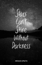 Stars Can't Shine Without Darkness by MrsSociopath