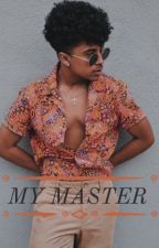 My Master by PrincetonStories_