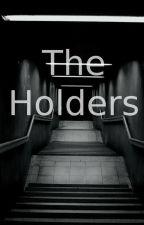 The Holders. {Español} by asdfhola