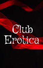 Club Erotica  by Imaginaryvixen